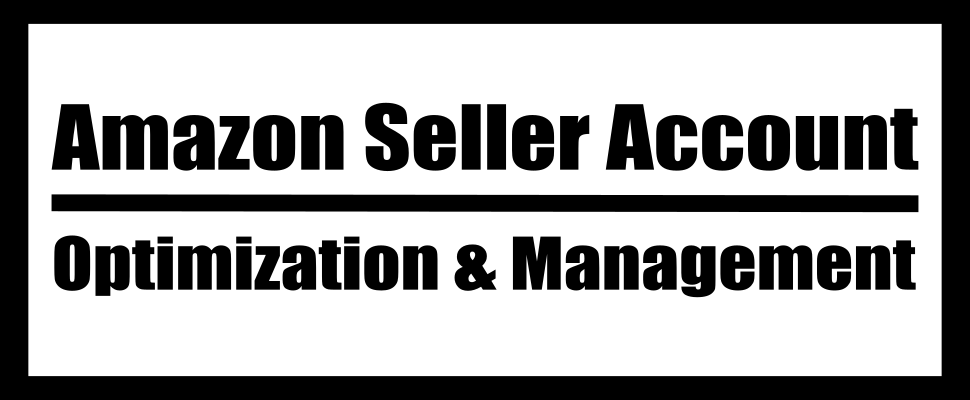 Amazon Seller Account Optimization and Management